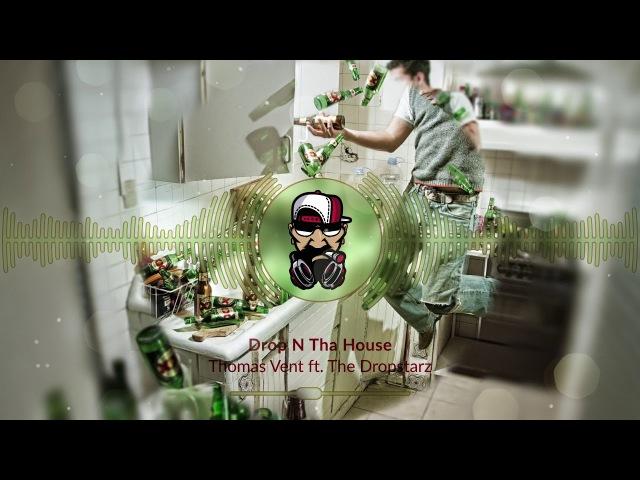 Thomas Vent ft. The Dropstarz - Drop N Tha House