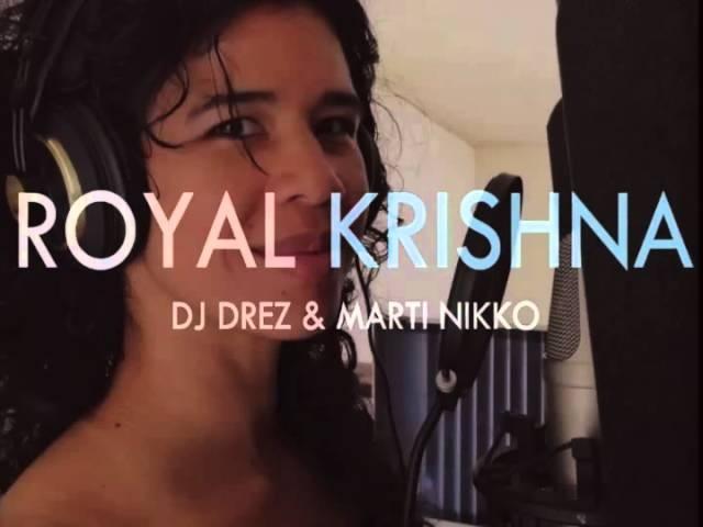 DJ Drez Marti Nikko - Royal Krishna (Royals)