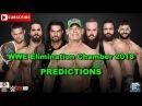 WWE Elimination Chamber 2018 Men's Elimination Chamber Match Predictions WWE 2K18
