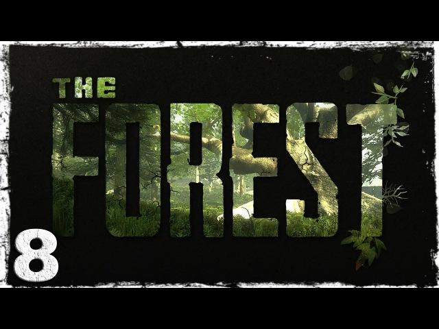 [Coop] The Forest. 8: Домик на дереве.