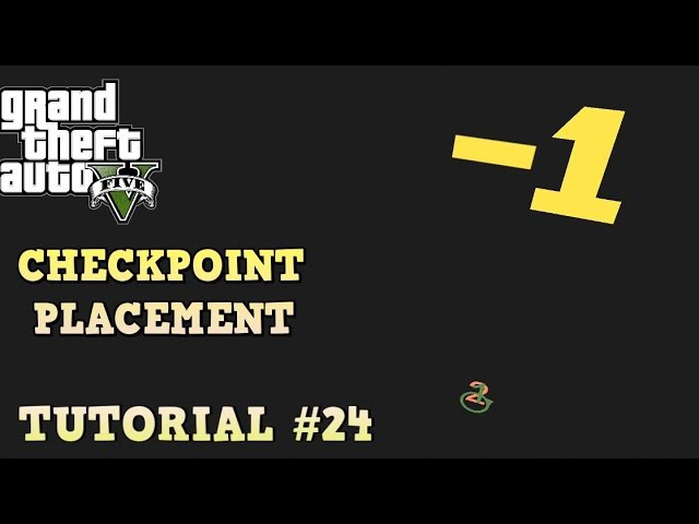 GTA 5 Tutorial 24 - CHECKPOINT PLACEMENT - BIGGEST MISTAKES ( GTA V Content Creator )