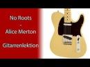 Gitarre | No Roots - Alice Merton | Gitarrenlektion | E-Gitarre