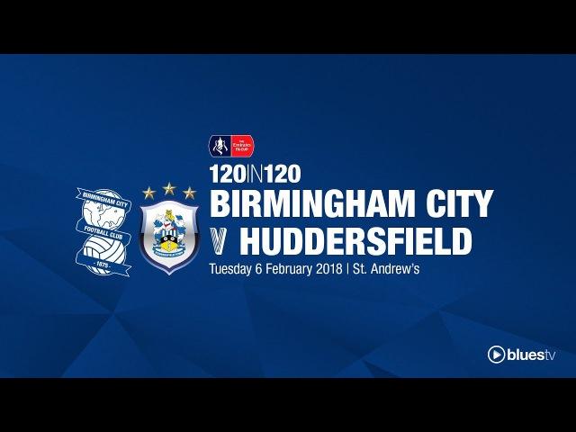 Birmingham City 1 - 4 Huddersfield Town (AET) | 120in120
