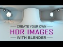 Create Your Own HDR Images with Blender