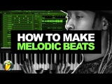 HOW TO MAKE MELODIC BEATS #01 How To Make a Beat From Scratch FL Studio