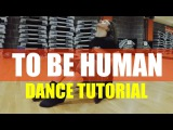 TO BE HUMAN by Sia ft Labrinth  Dance TUTORIAL Video  @BrendonHansford  Choreography