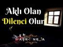 Dilenci Olmalı İnsan - Hz Mevlana / AŞK-I NEVA