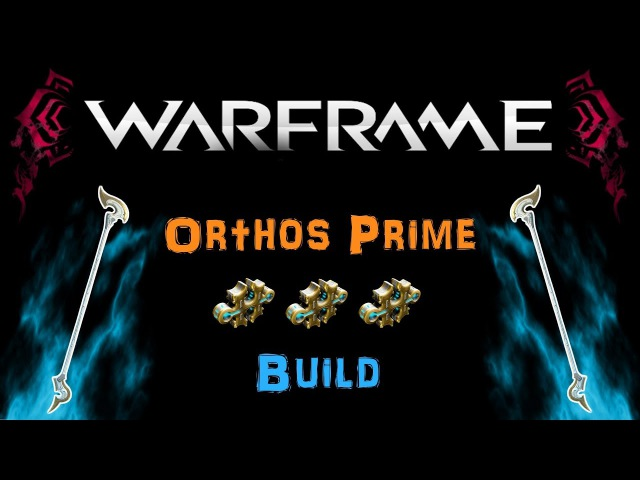 [U21.3] Warframe - Orthos Prime - One of the Most Efficient Weapons! [2-3 Forma] | N00blShowtek