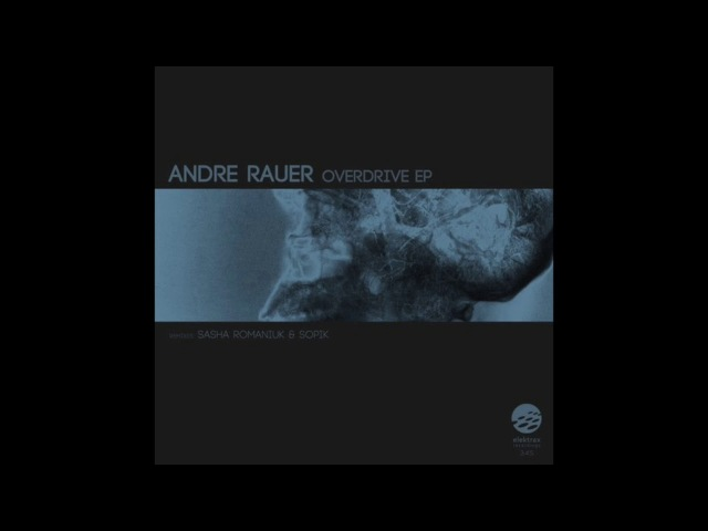 Andre Rauer - Operator (Original Mix) [Elektrax Recordings]