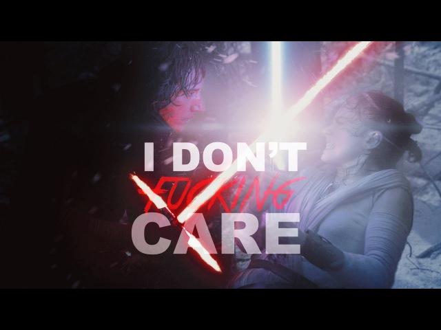 I don't fucking care | Kylo Ren Rey