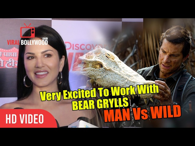 Sunny Leone In Man Vs Wild With Bear Grylls | Very Much Excited To Work With Bear Grylls