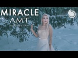 A.M.T Feat. Kinnie Lane - Miracle (Official Video)