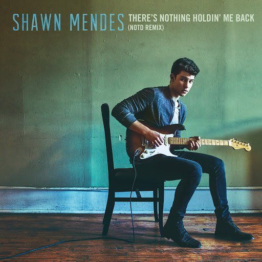 Shawn Mendes album There's Nothing Holdin' Me Back (NOTD Remix)