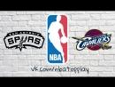 San Antonio Spurs vs Cleveland Cavaliers February 25, 2018 2017-18 NBA Season / Виасат / Viasat Sport HD RU