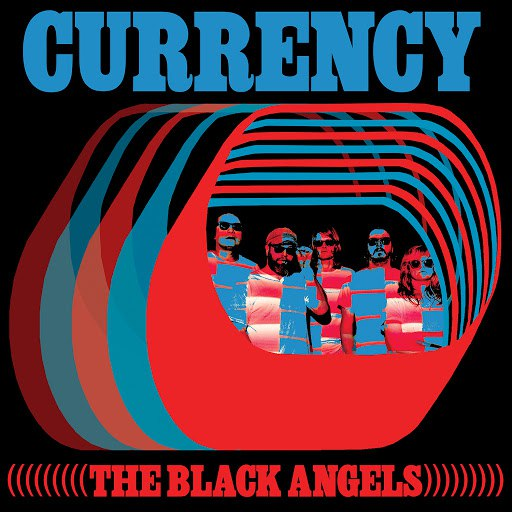 The Black Angels альбом Currency