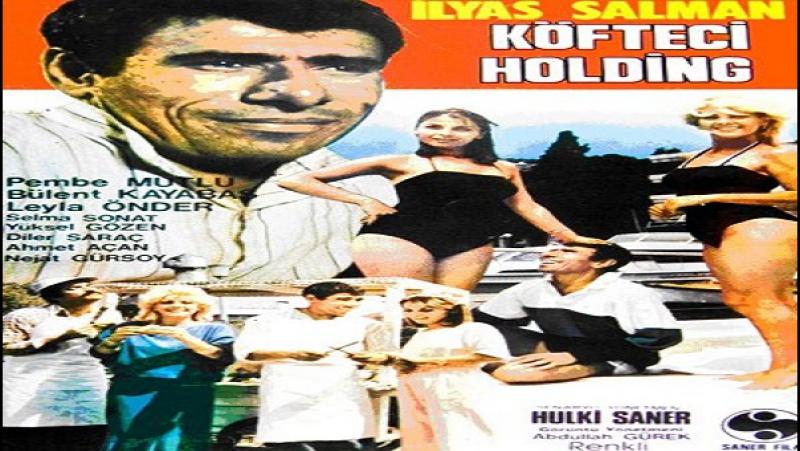 Köfteci Holding-- Hulki Saner-1985- Bülent Kayabaş İlyas Salman Leyla Önder
