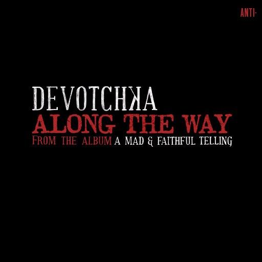 DeVotchKa альбом Along The Way