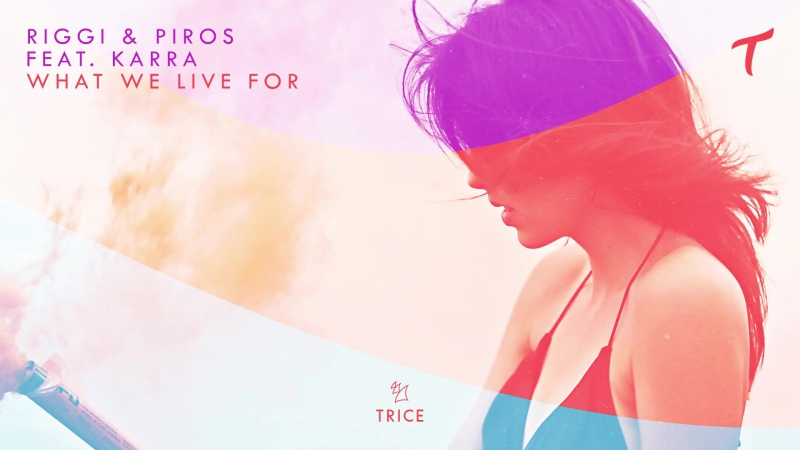 Riggi Piros feat. Karra - What We Live For (Extended Mix)