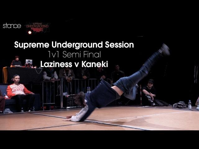 Laziness v Kaneki Supreme Underground Session 1v1 Semi Final