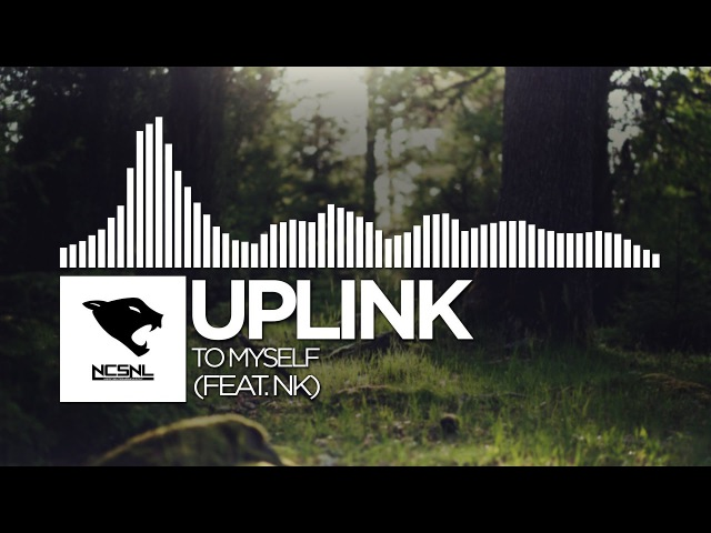 [Future Bass] - Uplink - To Myself (feat. NK) [NCS Release]