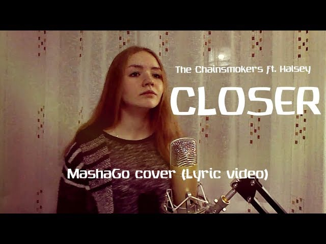 Closer The Chainsmokers ft Halsey cover by MashaGo Lyric video