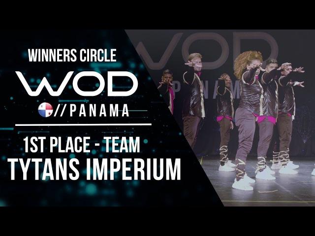 Tytans Imperium | 1st Place Team Division | World of Dance Panama Qualifier 2017 | WODPANAMA