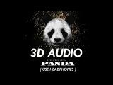 (3D AUDIO!!) Desiigner - Panda (USE HEADPHONES!!)