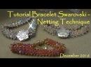 Tutorial Bracelet Swarovski - Netting Technique - December 2016