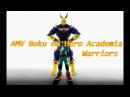 AMV Boku No Hero Akademia - Warriors