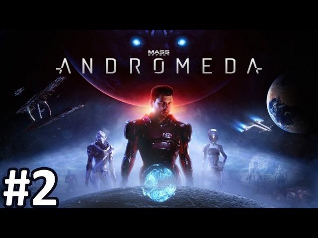 Прохождение Mass Effect: Andromeda 2 Высадка на планете