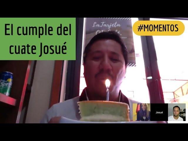 Momentos - El cumple del cuate Josué