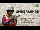 Undermined Bolivia's child workers Breadwinners or exploited kids