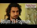 Fazilet Hanım ve Kızları 33. Bölüm Fragman