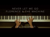 Florence &amp The Machine - Never Let Me Go  The Theorist Piano Cover