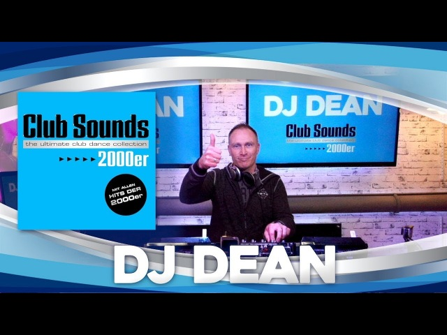 🎧🔥 CLUB SOUNDS 2000er |►DJ DEAN (( Live DJ-Set )) 🔈🔈🔈