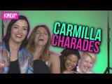 CARMILLA CHARADES ft. Natasha Negovanlis, Elise Bauman, Nicole Stamp + Kaitlyn Alexander!