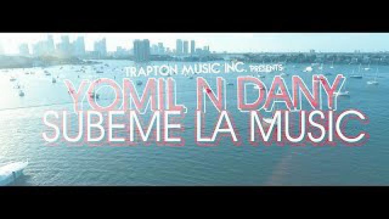 Yomil y el Dany - Súbeme la music