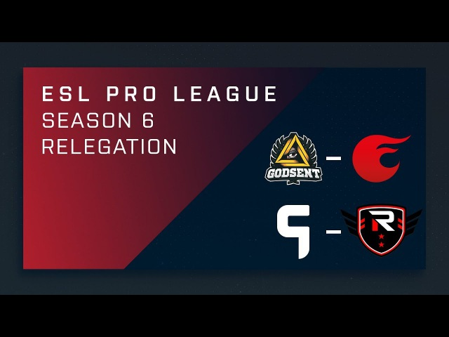 CS GO GODSENT vs eXtatus Ghost vs Rise Nation ESL Pro League Season 6 Relegation