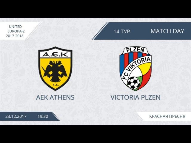 AFL17. United Europe-2. Day 14. AEK - Victoria Plzen