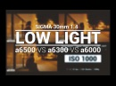 Sony a6500 vs a6300 vs a6000 with Sigma 30mm 1 4 Low Light Comparison