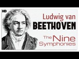 Ludwig van Beethoven The Nine Symphonies Classical Music HD