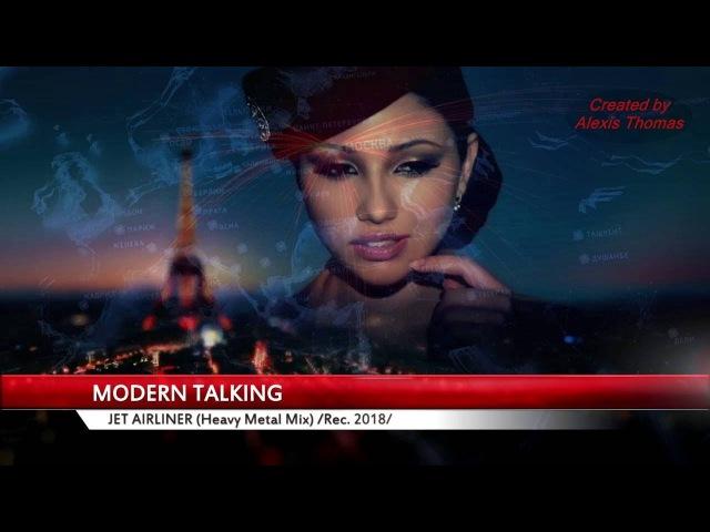 Modern Talking - Jet Airliner (Heavy Metal Mix) 2018