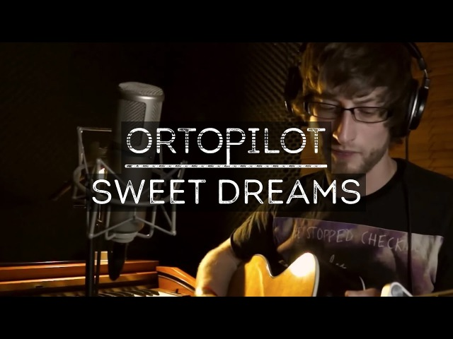 Sweet Dreams - Eurythmics | ortoPilot Cover