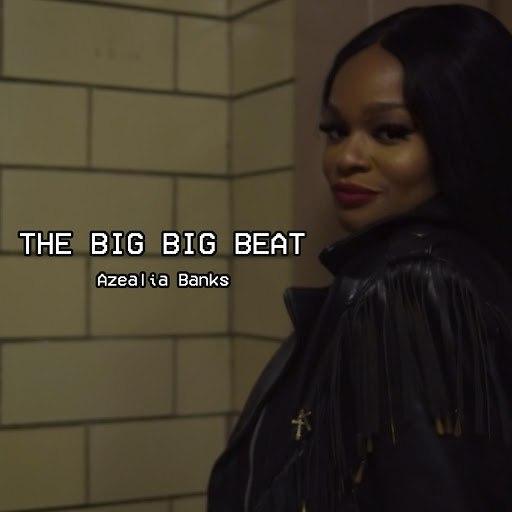 Azealia Banks альбом The Big Big Beat