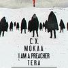 Под охраной Mokaa, C.X., Tera, I Am A Preacher