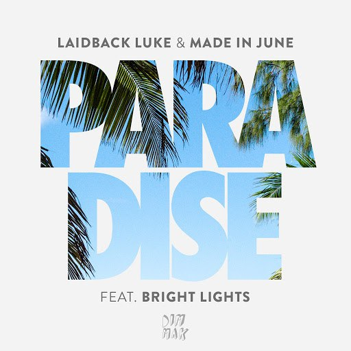 Laidback Luke альбом Paradise (feat. Bright Lights)