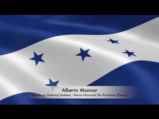 Alberto monnar - honduras national anthem / himno nacional de honduras (piano)