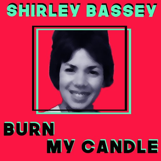 Shirley Bassey альбом Burn My Candle (At Both Ends)
