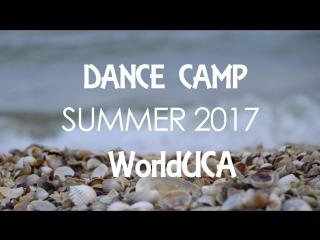 DANCE CAMP || SUMMER 2017 || WorldUCA