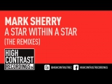 Mark Sherry - A Star Within A Star (Alex M.O.R.P.H. Remix) High Contrast Recordings